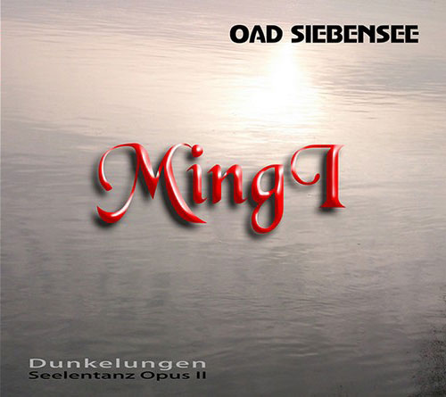 Oad Siebensee Mingi - Dunkelungen Seelentanz Opus II